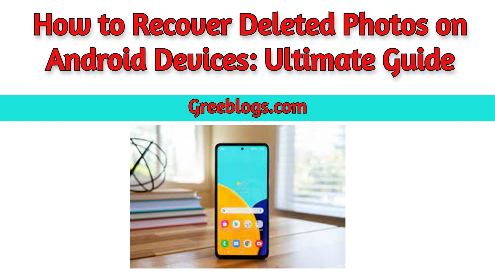 How to Recover Deleted Photos on Android Devices: Ultimate Guide