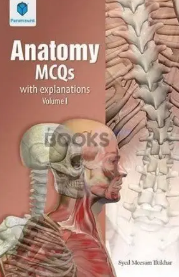 Anatomy MCQs with Explanations Volume 1 PDF Free Download