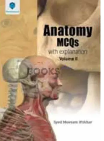 Anatomy MCQs with Explanations Volume 2 PDF Free Download